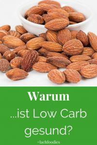Warum ist eine Low Carb Ernährung gesund?