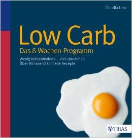 Low Carb - Das 8 Wochen Programm