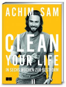 Clean your life - In 6 Wochen zur Bestform
