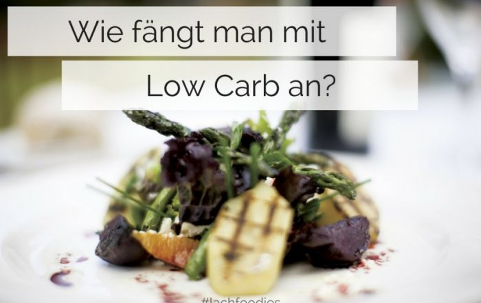 Wie fängt man mit Low Carb an