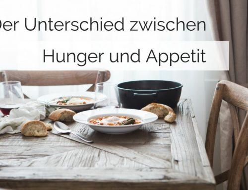 Der Unterschied zwischen Hunger und Appetit