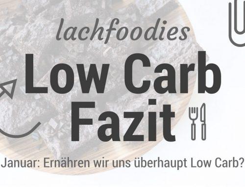Ernähren wir uns tatsächlich Low Carb? Die Wahrheit im Low Carb Fazit Januar 2017