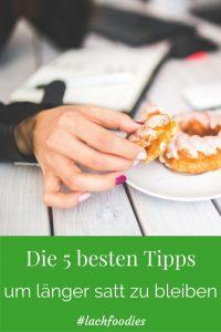 5 besten Tipps um endlich satt zu werden staendig hungrig abnehmen