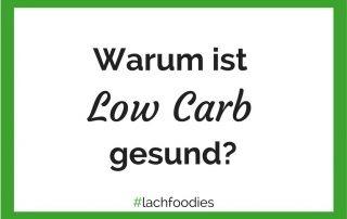 Warum ist Low Carb gesund
