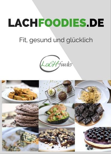 Lachfoodies Koch- und Backbuch Low Carb Zuckerfrei ohne Mehl Glutenfrei