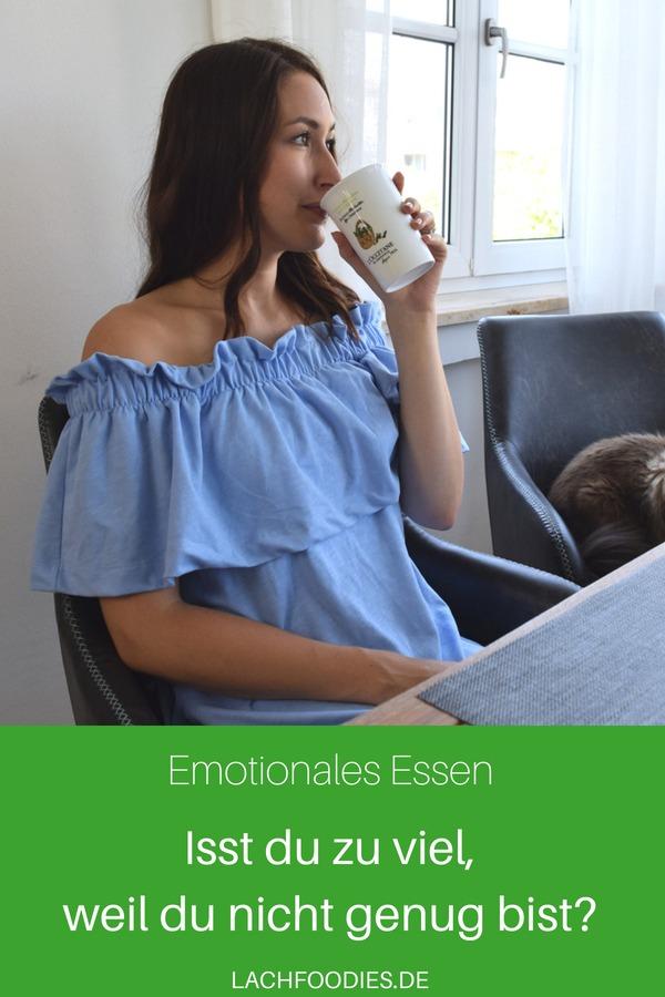 Du isst zu viel, weil du nicht genug bist Selbstliebe Emotionales Essen