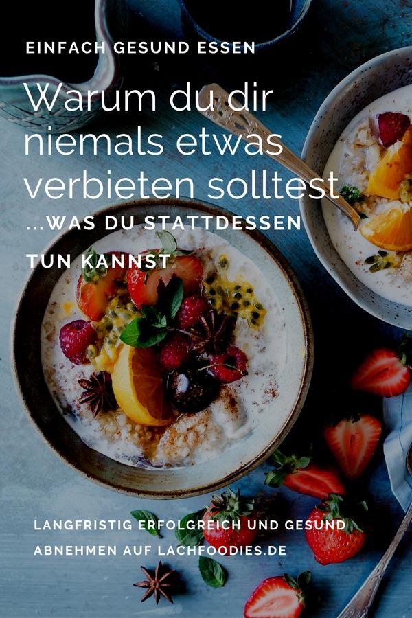 Warum du dir niemals etwas verbieten solltest, wenn du gesund essen und gesund abnehmen willst... und was du stattdessen tun kannst. Dein abnehmen plan, bzw. deine abnehmen motivation für tatsächlich langfristigen Erfolg. Du wirst überrascht sein, wie einfach abnehmen sein kann. #abnehmen #gesundleben #gesundabnehmen #lachfoodies #gesundessen #Heißhunger #emotionalesessen #essanfall #essen