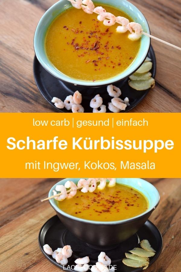 Eine köstliche Kürbissuppe mit Ingwer, Kokosmilch und Masala. Eine scharfe Low Carb Suppe, die dich wieder aufwärmt. Diese einfache Suppe aus Hokkaido, Schalotten und weiteren Zutaten, ist schnell zubereitet. Ein ziemlich einfaches und schnelles Kürbis-Rezept mit Gelinggarantie. Lass es dir schmecken! #lachfoodies #lowcarbrezept #gesundkochen #fitgesundundglücklich #kürbis