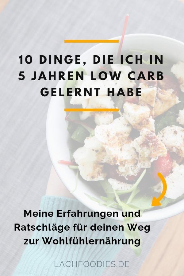10 Dinge, die ich in 5 Jahre mit der Low Carb Ernährung gelernt habe und was ich dir ans Herz legen kann, wenn du dich gesund ernähren möchtest, bzw. gesund abnehmen möchtest. Meine Low Carb Erfahrung im Rahmen der zuckerfreien Ernährung und warum ich es jedem Menschen mit Neurodermitis nur wärmstens empfehlen kann.  #lowcarbdeutschland #lowcarbtipps #lachfoodies #gesundeernährung