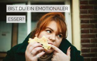 Bist du emotionaler Esser